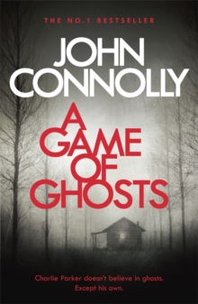 A Game of Ghosts : A Charlie Parker Thriller: 15.  From the No. 1 Bestselling Author of A Time of Torment, Paperback / softback Book