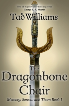 The Dragonbone Chair : Memory, Sorrow & Thorn Book 1, Paperback Book