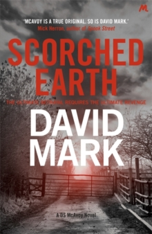 Scorched Earth : The 7th DS McAvoy Novel, Hardback Book