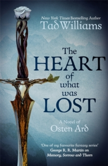 The Heart of What Was Lost : A Novel of Osten Ard, Hardback Book