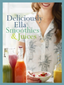 Deliciously Ella: Smoothies & Juices : Bite-Size Collection, Hardback Book