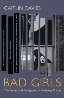 Bad Girls : A History of Rebels and Renegades, EPUB eBook