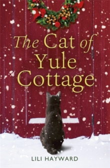 The Cat of Yule Cottage : A Magical Tale of Romance, Christmas and Cats, Paperback Book