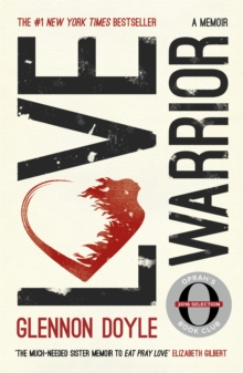 Love Warrior (Oprah's Book Club) : A Memoir, Paperback Book
