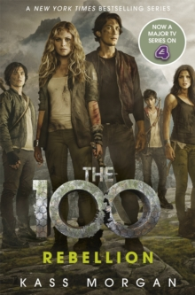 Rebellion : The 100 Book Four, Paperback Book
