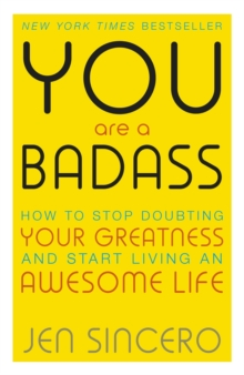 You are a Badass : How to Stop Doubting Your Greatness and Start Living an Awesome Life, EPUB eBook