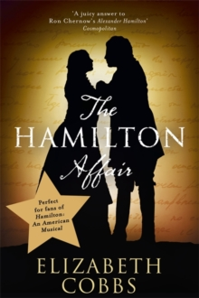 The Hamilton Affair : The Epic Love Story of Alexander Hamilton and Eliza Schuyler, Paperback Book