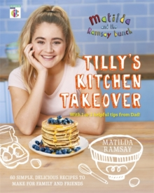 Matilda & The Ramsay Bunch : Tilly's Kitchen Takeover:, Hardback Book