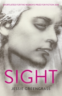 Sight : SHORTLISTED FOR THE WOMEN'S PRIZE FOR FICTION 2018, Paperback / softback Book