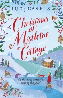 Christmas at Mistletoe Cottage : a Christmas love story set in a Yorkshire village, Paperback / softback Book