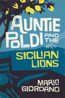 Auntie Poldi and the Sicilian Lions : Auntie Poldi 1, Hardback Book