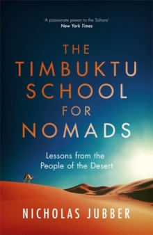 The Timbuktu School for Nomads : Lessons from the People of the Desert, Paperback / softback Book