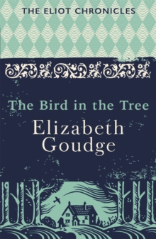 The Bird in the Tree : Book One of the Eliot Chronicles, Paperback Book