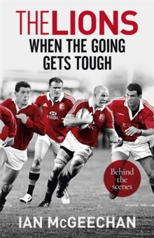 The Lions: When the Going Gets Tough : Behind the scenes, Paperback / softback Book