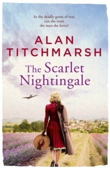 The Scarlet Nightingale : A thrilling wartime love story, perfect for fans of Kate Morton and Tracy Rees, Hardback Book