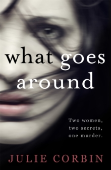 What Goes Around : If you could get revenge on the woman who stole your husband - would you do it?, Paperback / softback Book