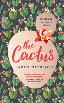 The Cactus : a Richard & Judy Autumn Book Club read 2018, Hardback Book