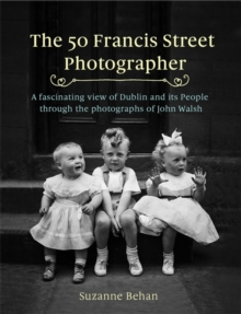 The 50 Francis Street Photographer, Hardback Book