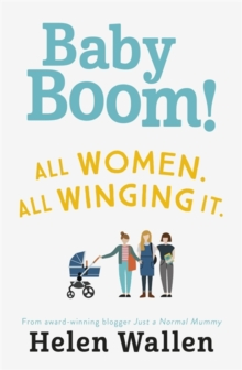 Baby Boom! : From the award winning blogger Just A Normal Mummy, Paperback / softback Book