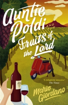 Auntie Poldi and the Fruits of the Lord : Auntie Poldi 2, Paperback / softback Book