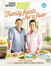 Save Money: Good Food - Family Feasts for a Fiver, Hardback Book