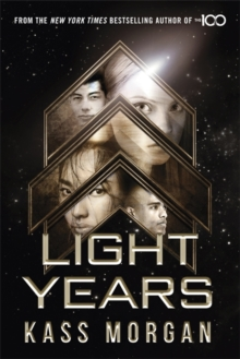 Light Years: the thrilling new novel from the author of The 100 series : Light Years Book One, Paperback / softback Book