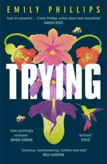Trying : the hilarious novel about what to expect when you're NOT expecting, Paperback / softback Book