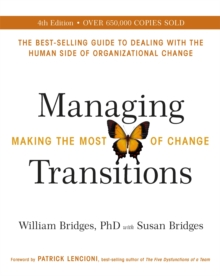 Managing Transitions : Making the Most of Change (Revised 4th Edition), Paperback / softback Book