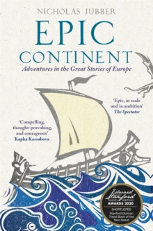 Epic Continent : Adventures in the Great Stories of Europe, Paperback / softback Book