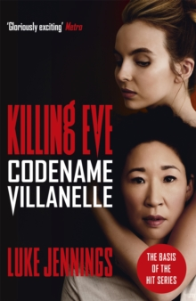 Codename Villanelle : The basis for Killing Eve, now a major BBC TV series, Paperback / softback Book