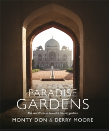 Paradise Gardens : the world's most beautiful Islamic gardens, Hardback Book