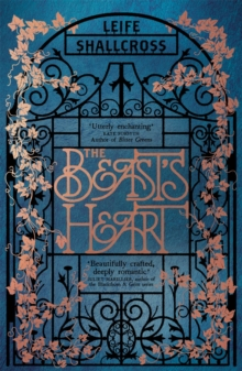 The Beast's Heart : The magical tale of Beauty and the Beast, reimagined from the Beast's point of view, Paperback / softback Book