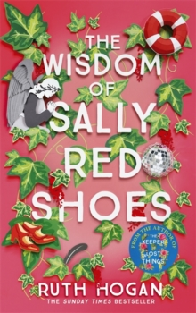The Wisdom of Sally Red Shoes : The new novel from the author of The Keeper of Lost Things, Hardback Book