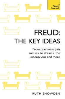 Freud: The Key Ideas : Psychoanalysis, dreams, the unconscious and more, Paperback Book