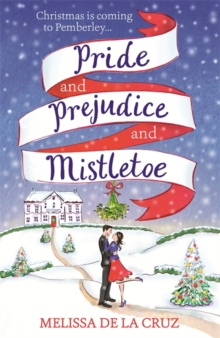 Pride and Prejudice and Mistletoe: a feel-good rom-com to fall in love with this Christmas, Paperback Book