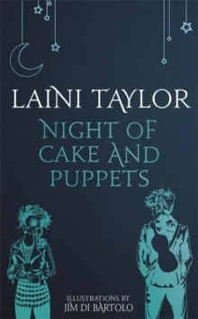 Night of Cake and Puppets : The Standalone Daughter of Smoke and Bone Graphic Novella, Hardback Book