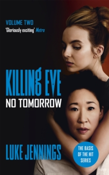 No Tomorrow : The basis for the BAFTA-winning Killing Eve TV series, Paperback / softback Book