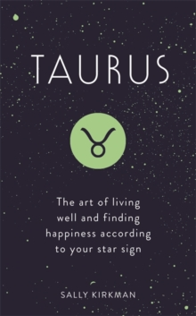 Taurus : The Art of Living Well and Finding Happiness According to Your Star Sign, Hardback Book