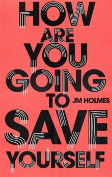 How Are You Going To Save Yourself, Paperback / softback Book