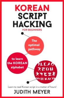 Korean Script Hacking : The optimal pathway to learn the Korean alphabet, Mixed media product Book