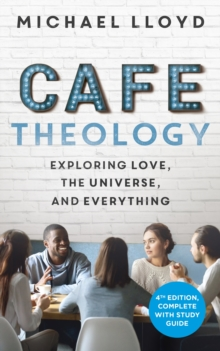 Caf  Theology : Exploring Love, the Universe and Everything, EPUB eBook