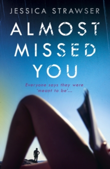Almost Missed You : They're meant to be . . . aren't they?, EPUB eBook