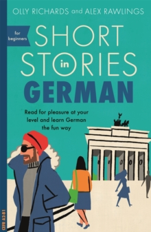 Short Stories in German for Beginners : Read for pleasure at your level, expand your vocabulary and learn German the fun way!, Paperback / softback Book