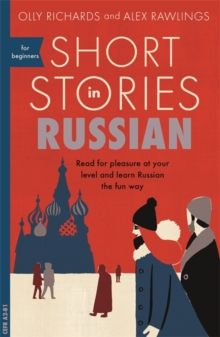 Short Stories in Russian for Beginners : Read for pleasure at your level, expand your vocabulary and learn Russian the fun way!, Paperback / softback Book