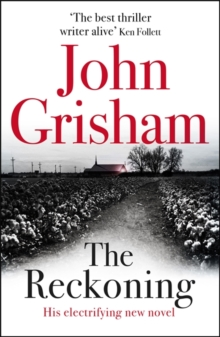 The Reckoning : the electrifying new novel from bestseller John Grisham, Paperback / softback Book