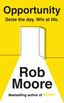 Opportunity : Seize The Day. Win At Life., EPUB eBook