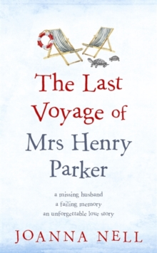 The Last Voyage of Mrs Henry Parker : An unforgettable love story from the author of Kindle bestseller THE SINGLE LADIES OF JACARANDA RETIREMENT VILLAGE, Hardback Book