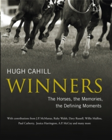 Winners: The horses, the memories, the defining moments, Hardback Book