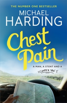 Chest Pain : A man, a stent and a camper van, Paperback / softback Book