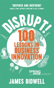 Disrupt! : 100 Lessons in Business Innovation, Paperback / softback Book